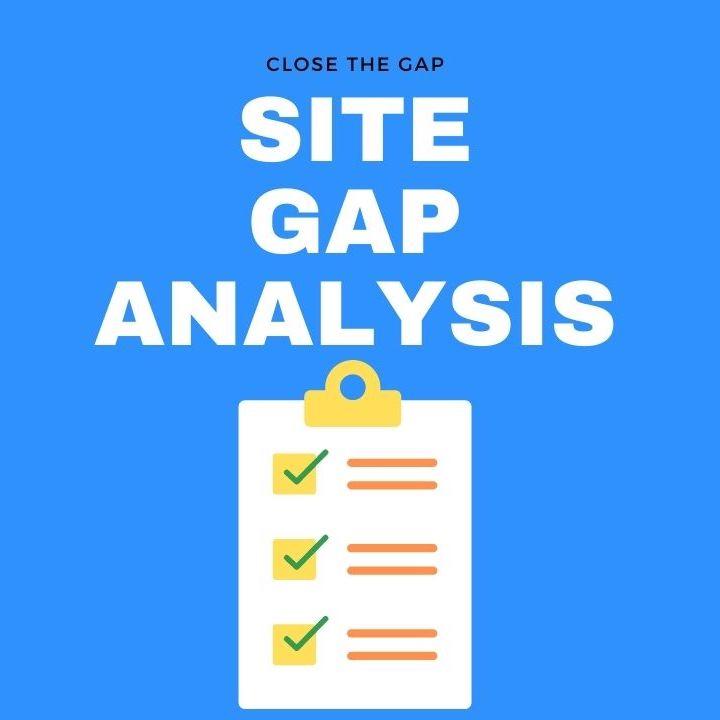Site Gap Analysis